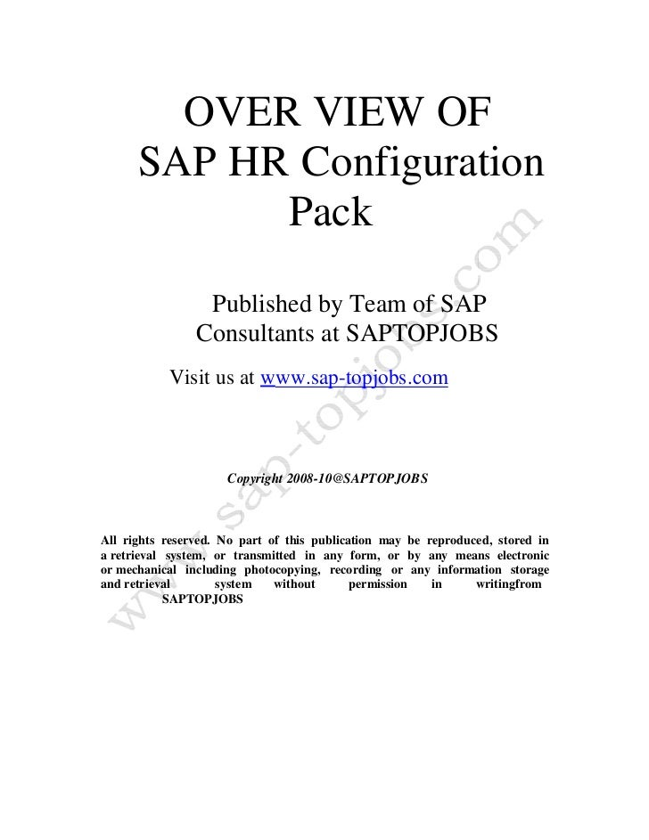 OVER VIEW OF      SAP HR Configuration            Pack                 Published by Team of SAP                Consultants...