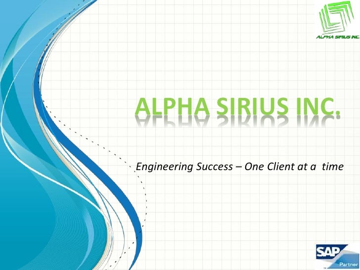 ALPHA SIRIUS INC.Engineering Success – One Client at a time