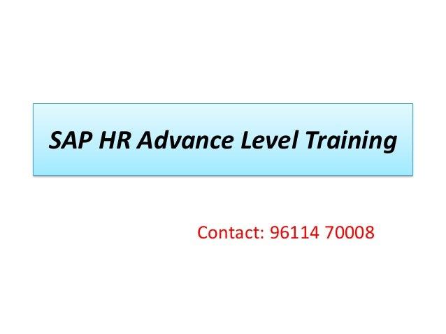 SAP HR Advance Level Training  Contact: 96114 70008