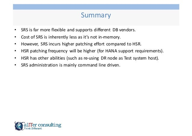 • SRS  is  far  more  flexible  and  supports  different   DB  vendors. • Cost  of  SRS  is  inh...
