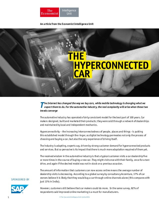 An article from the Economist Intelligence Unit  THE  HYPERCONNECTED  CAR  T he Internet has changed the way we buy cars, ...