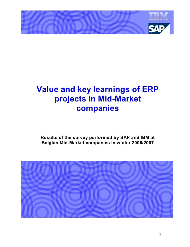 Value and key learnings of ERP     projects in Mid-Market          companies   Results of the survey performed by SAP and ...