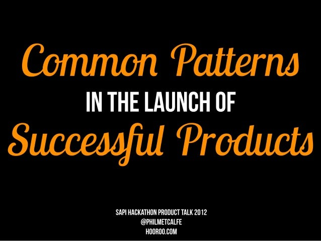 Common Patterns in the Launch of Successful Products