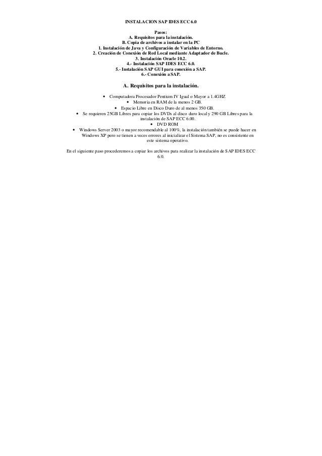 INSTALACION SAP IDES ECC 6.0 Pasos: A. Requisitos para la instalación. B. Copia de archivos a instalar en la PC 1. Instala...