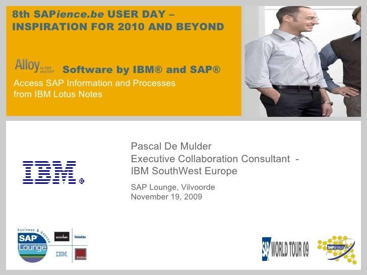 Pascal De Mulder Executive Collaboration Consultant  -  IBM SouthWest Europe Software by IBM® and SAP® Access SAP Informat...