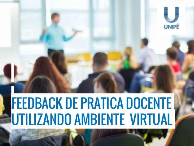 UTILIZANDO AMBIENTE VIRTUAL FEEDBACK DE PRATICA DOCENTE