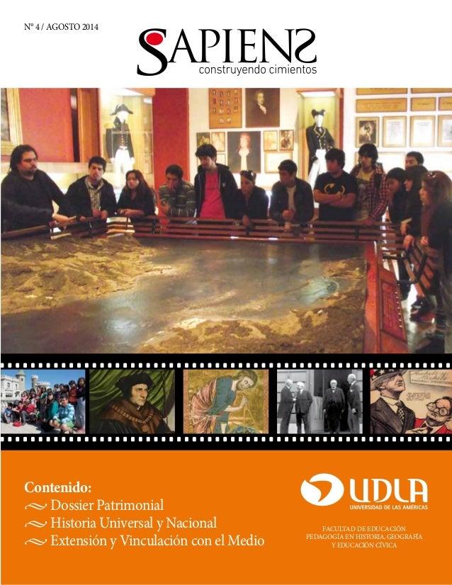N° 4 / AGOSTO 2014  Contenido:   Dossier Patrimonial   Historia Universal y Nacional   Extensión y Vinculación con el Medi...