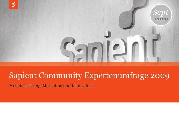Sept                                             2009     Sapient Community Expertenumfrage 2009 Monetarisierung, Marketin...