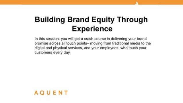 AMA/Aquent: Building Brand Equity Through Experience Slide 1