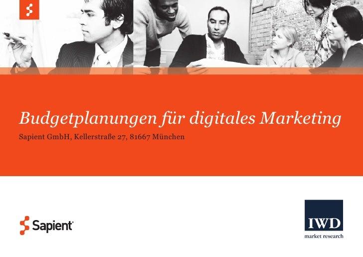Budgetplanungen für digitales Marketing Sapient GmbH, Kellerstraße 27, 81667 München