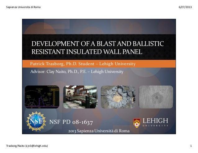 SapienzaUniversitadiRoma 6/27/2013 Trasborg/Naito(cjn3@lehigh.edu) 1 PatrickTrasborg,Ph.D.Student– LehighUniversi...
