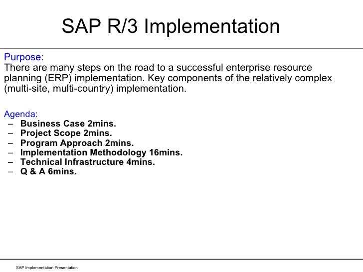 SAP R/3 Implementation <ul><li>Purpose:  There are many steps on the road to a  successful  enterprise resource planning (...
