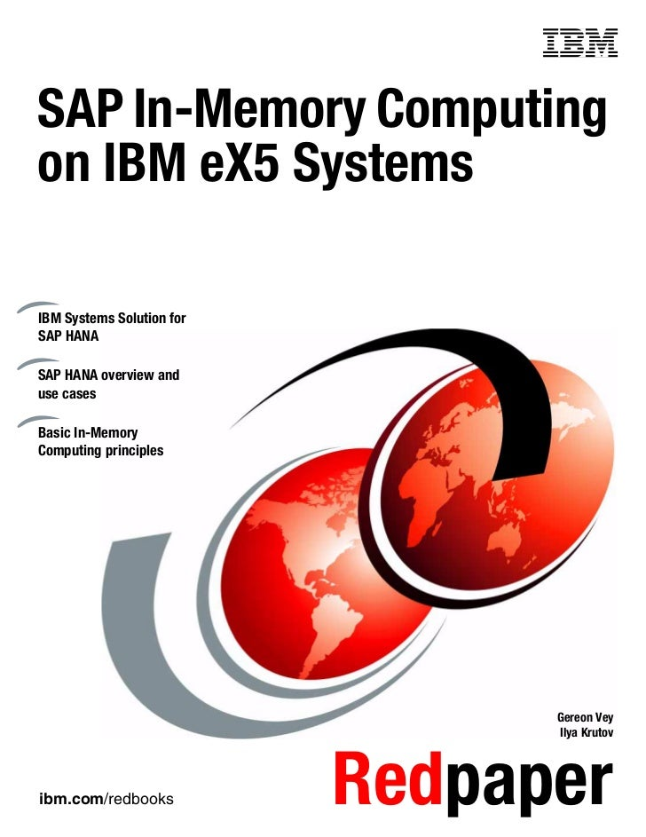 Front coverSAP In-Memory Computingon IBM eX5 SystemsIBM Systems Solution forSAP HANASAP HANA overview anduse casesBasic In...