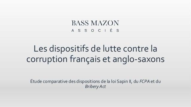 Les dispositifs de lutte contre la corruption français et anglo-saxons Étude comparative des dispositions de la loi Sapin ...