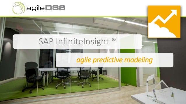 SAP InfiniteInsight ®  agile predictive modeling
