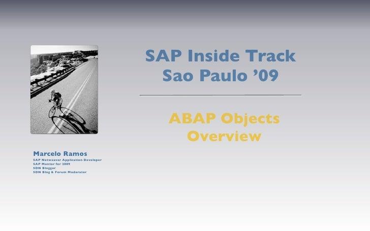 SAP Inside Track                                        Sao Paulo '09                                          ABAP Object...