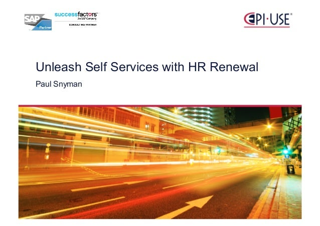 Unleash Self Services with HR Renewal Paul Snyman  December 5,2013