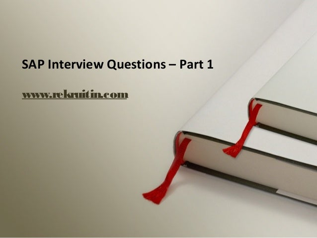 www.rekruitin.com SAP Interview Questions – Part 1