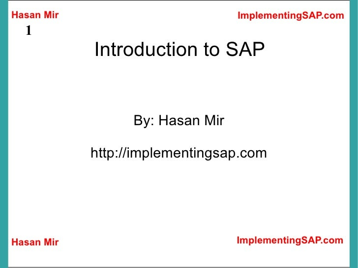 Introduction to SAP By: Hasan Mir http://implementingsap.com