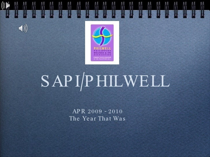 SAPI/PHILWELL <ul><li>APR 2009 - 2010 </li></ul><ul><li>The Year That Was </li></ul>