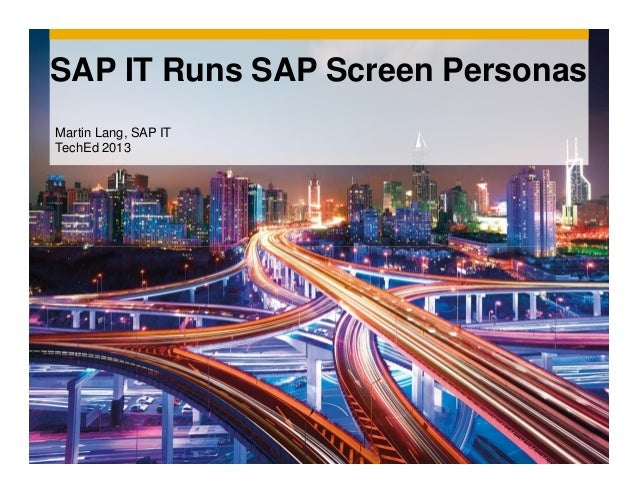 SAP IT Runs SAP Screen Personas Martin Lang, SAP IT TechEd 2013