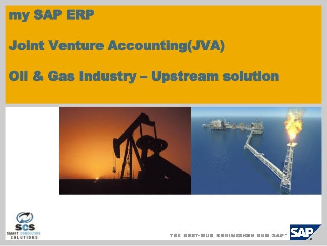 my SAP ERP Joint Venture Accounting(JVA) Oil & Gas Industry – Upstream solution