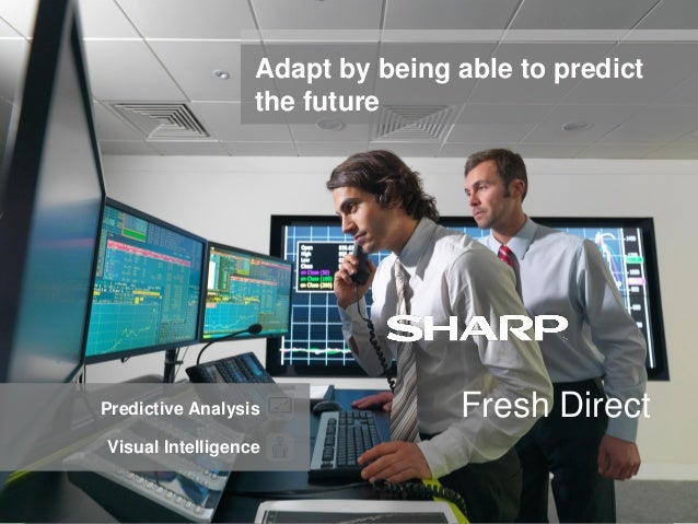 Adapt by being able to predict                                       the future                   Predictive Analysis     ...