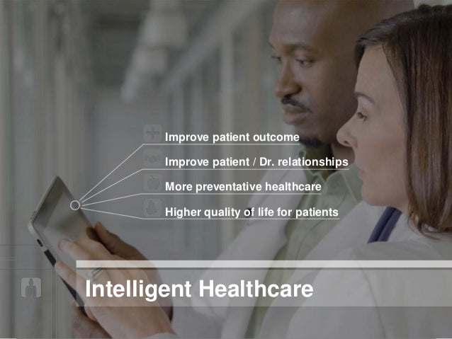 Improve patient outcome                                      Improve patient / Dr. relationships                          ...