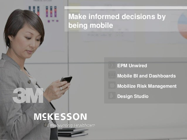 Make informed decisions by                                      being mobile                                              ...