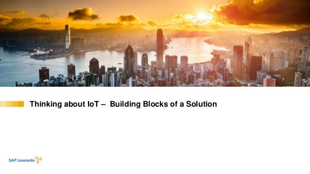 Thinking about IoT – Building Blocks of a Solution