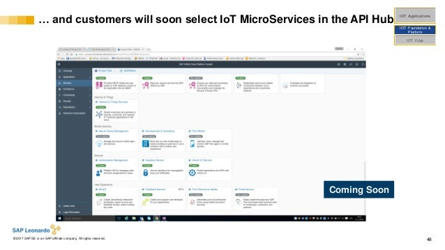 Internal© 2017 SAP SE or an SAP affiliate company. All rights reserved. ǀ 48 … and customers will soon select IoT MicroSer...