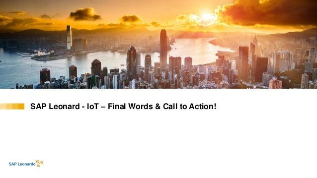SAP Leonard - IoT – Final Words & Call to Action!