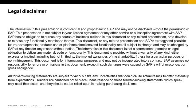 2CUSTOMER© 2017 SAP SE or an SAP affiliate company. All rights reserved. ǀ The information in this presentation is confide...