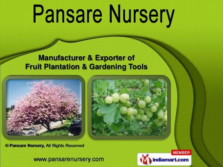 Manufacturer & Exporter ofFruit Plantation & Gardening Tools
