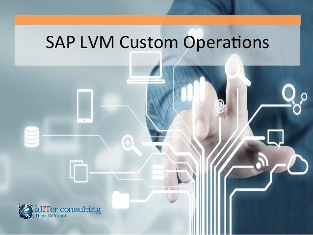 SAP  LVM  Custom  Opera3ons