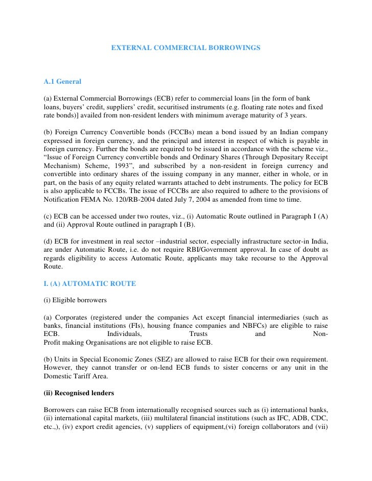 EXTERNAL COMMERCIAL BORROWINGS<br />A.1 General<br />(a) External Commercial Borrowings (ECB) refer to commercial loans [i...