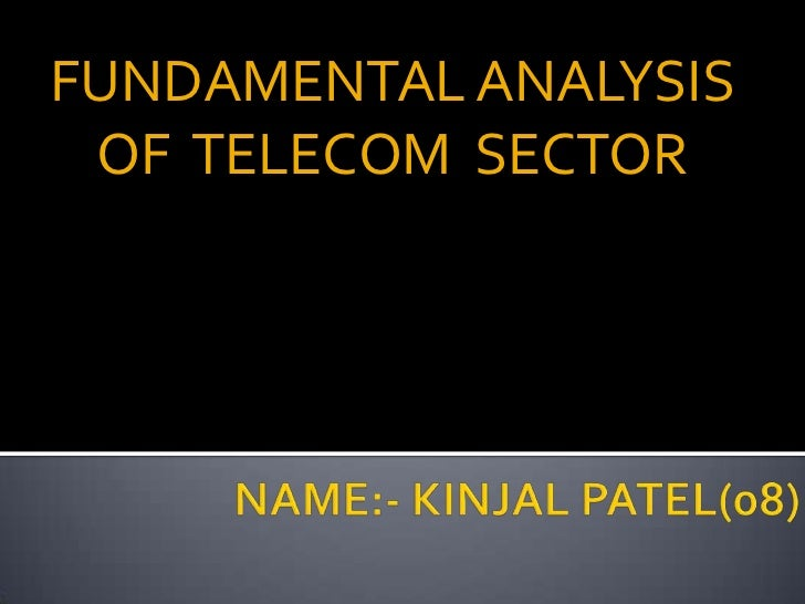 FUNDAMENTAL ANALYSIS OF TELECOM SECTOR
