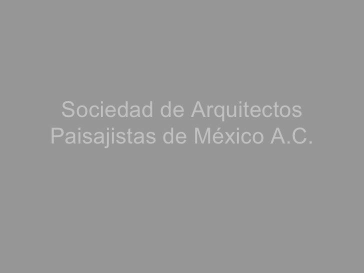 Sociedad de Arquitectos Paisajistas de México A.C.