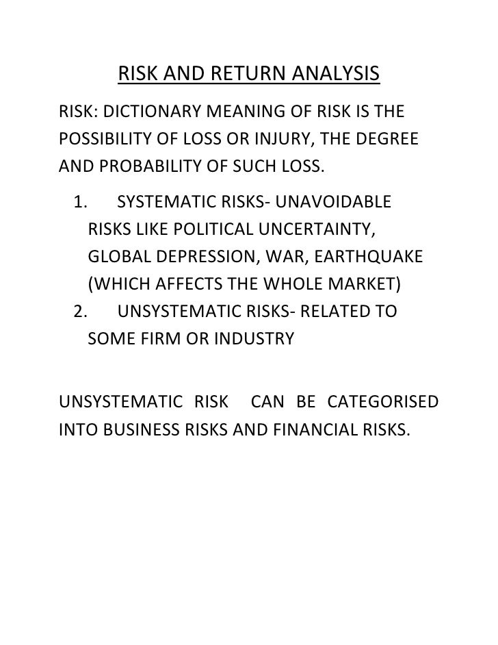 RISK AND RETURN ANALYSISRISK: DICTIONARY MEANING OF RISK IS THEPOSSIBILITY OF LOSS OR INJURY, THE DEGREEAND PROBABILITY OF...