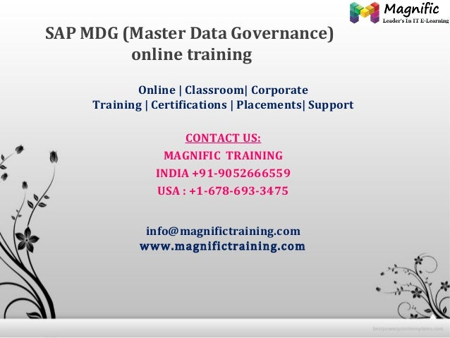 SAP MDG (Master Data Governance) online training Online   Classroom  Corporate Training   Certifications   Placements  Sup...