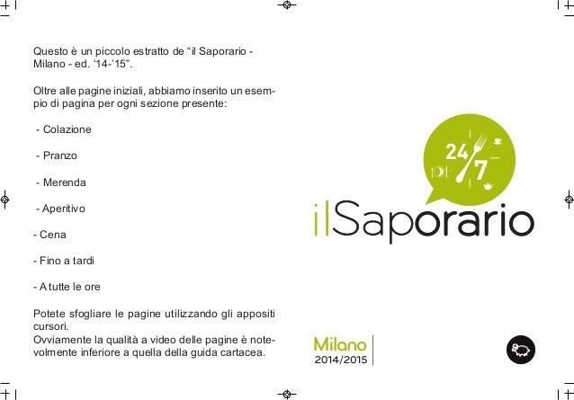 """Questo è un piccolo estratto de """"il Saporario - Milano - ed. '14-'15"""". Oltre alle pagine iniziali, abbiamo inserito un ese..."""