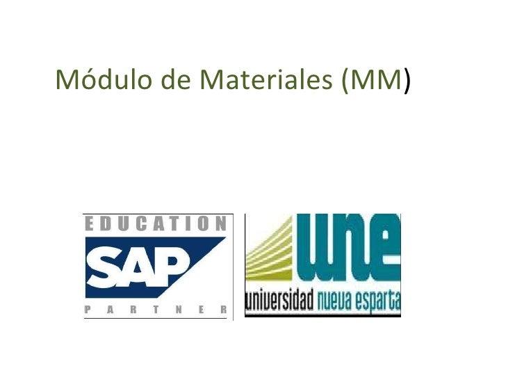 Módulo de Materiales (MM )