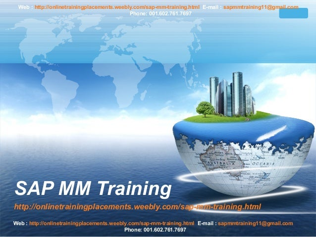 Web : http://onlinetrainingplacements.weebly.com/sap-mm-training.html E-mail : sapmmtraining11@gmail.com Phone: 001.602.76...