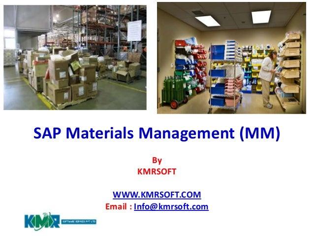 SAP Materials Management (MM) By KMRSOFT WWW.KMRSOFT.COM Email : Info@kmrsoft.com