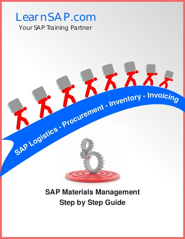 LearnSAP.com Your SAP Training Partner SAP Materials Management Step by Step Guide SAP Logistics - Procurement - Inventory...