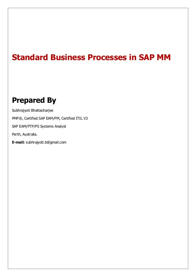 Standard Business Processes in SAP MMPrepared BySubhrajyoti BhattacharjeePMP®, Certified SAP EAM/PM, Certified ITIL V3SAP ...