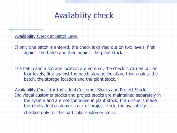 Availability checkAvailability Check at Batch LevelIf only one batch is entered, the check is carried out on two levels, f...