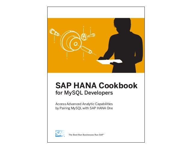 SAP HANA Cookbook for MySQL Developers Access Advanced Analytic Capabilities by Pairing MySQL with SAP HANA One