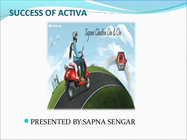 SUCCESS OF ACTIVAPRESENTED BY:SAPNA SENGAR