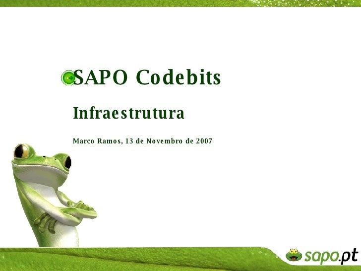 SAPO Codebits Infraestrutura   Marco Ramos, 13 de Novembro de 2007
